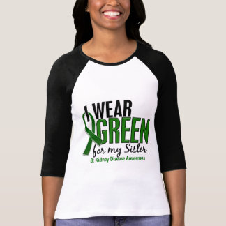 I Wear Green For My Sister 10 Kidney Disease Tee Shirt