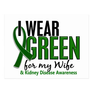 I Wear Green For My Wife 10 Kidney Disease Postcard