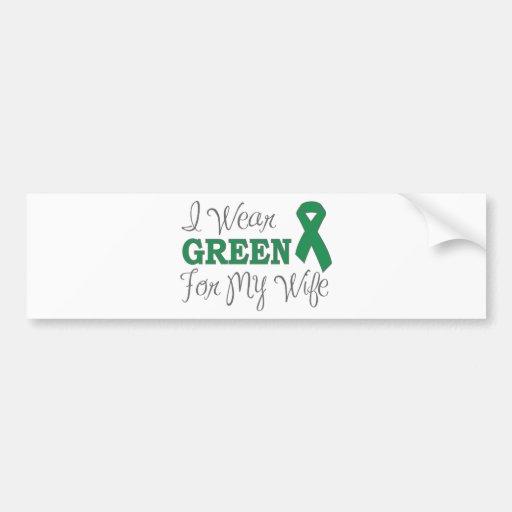 I Wear Green For My Wife (Green Awareness Ribbon) Bumper Sticker