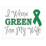I Wear Green For My Wife (Green Awareness Ribbon) Postcard