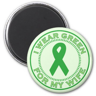 I Wear Green For My Wife Magnet