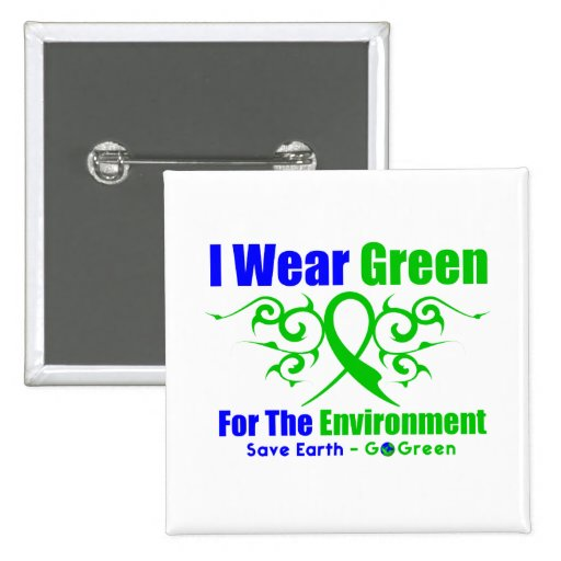 I Wear Green Tribal Ribbon For The Environment Buttons