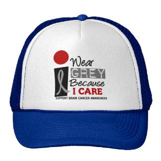 I Wear Grey Because I Care 9 BRAIN CANCER Trucker Hat