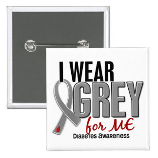 I Wear Grey For ME 10 Diabetes 2 Inch Square Button