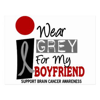 I Wear Grey For My Boyfriend 9 BRAIN CANCER Postcard