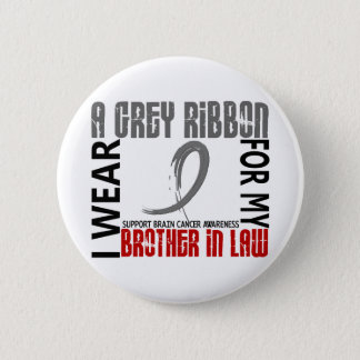 I Wear Grey For My Brother-In-Law 46 Brain Cancer Button