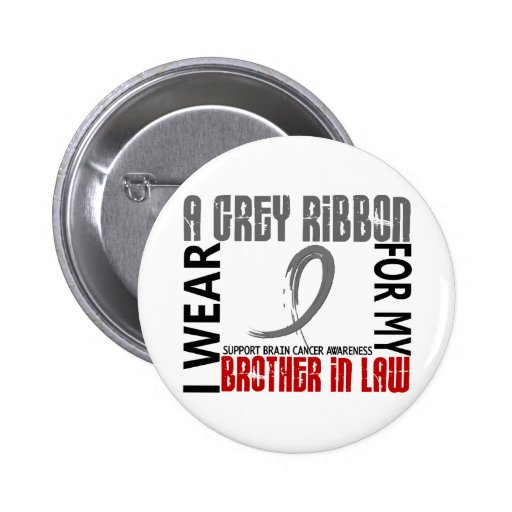 I Wear Grey For My Brother-In-Law 46 Brain Cancer Pins