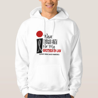 I Wear Grey For My Brother-In-Law 9 BRAIN CANCER Hoodie