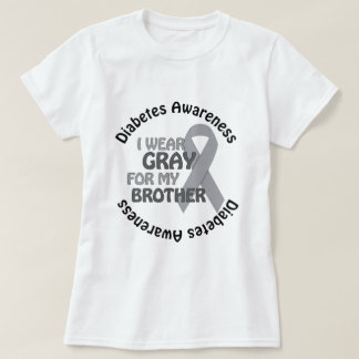I Wear Grey For My Brother Support Diabetes Awar T-Shirt