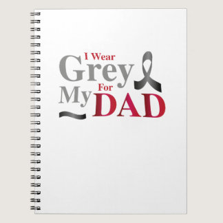 I Wear Grey For My Dad Brain Cancer Awareness Gift Notebook
