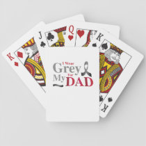I Wear Grey For My Dad Brain Cancer Awareness Gift Playing Cards
