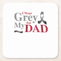 I Wear Grey For My Dad Brain Cancer Awareness Gift Square Paper Coaster