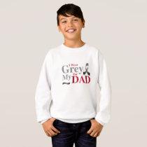 I Wear Grey For My Dad Brain Cancer Awareness Gift Sweatshirt