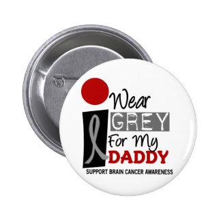 I Wear Grey For My Daddy 9 BRAIN CANCER Button