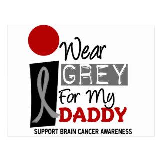 I Wear Grey For My Daddy 9 BRAIN CANCER Postcard