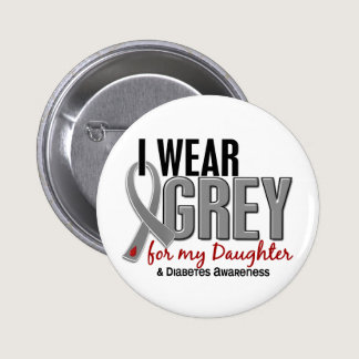 I Wear Grey For My Daughter 10 Diabetes Button