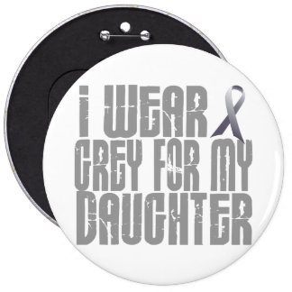I Wear Grey For My DAUGHTER 16 Pin