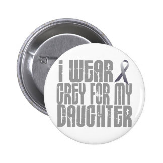 I Wear Grey For My DAUGHTER 16 Buttons