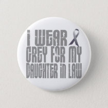 I Wear Grey For My DAUGHTER-IN-LAW 16 Pinback Button
