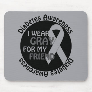 I Wear Grey For My Friend Support Diabetes Awar Mouse Pad