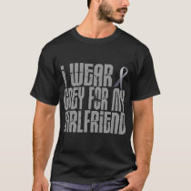 I Wear Grey For My GIRLFRIEND 16 T-Shirt
