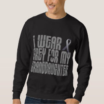 I Wear Grey For My GRANDDAUGHTER 16 Sweatshirt