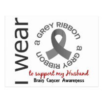 I Wear Grey For My Husband 17 Brain Cancer Postcard