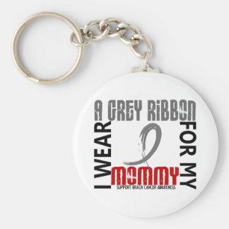 I Wear Grey For My Mommy 46 Brain Cancer Key Chains