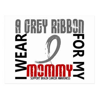 I Wear Grey For My Mommy 46 Brain Cancer Postcard