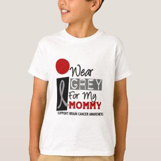 I Wear Grey For My Mommy 9 BRAIN CANCER T-Shirt