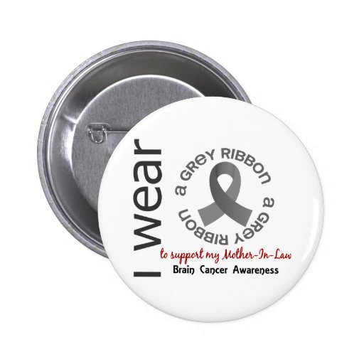 I Wear Grey For My Mother-In-Law 17 Brain Cancer 2 Inch Round Button