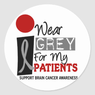 I Wear Grey For My Patients 9 BRAIN CANCER T-Shirt Classic Round Sticker