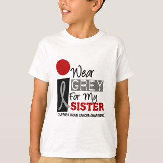 I Wear Grey For My Sister 9 BRAIN CANCER Gifts T-Shirt