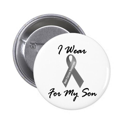 I Wear Grey For My Son 1 Brain Cancer Pinback Buttons