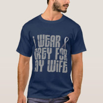 I Wear Grey For My WIFE 16 T-Shirt