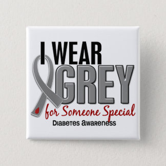 I Wear Grey For Someone Special 10 Diabetes Pinback Button