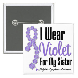 I Wear Hodgkins Lymphoma Ribbon For My Sister 2 Inch Square Button