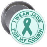 I Wear Jade For My Cousin Pinback Buttons