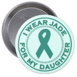 I Wear Jade For My Daughter Pinback Buttons