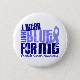 I Wear Light Blue For Me 6.4 Prostate Cancer Button