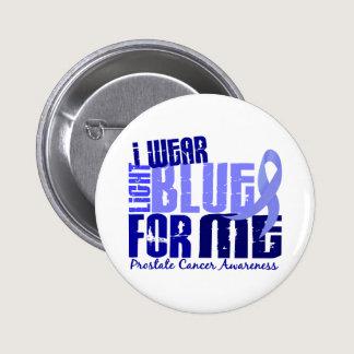 I Wear Light Blue For Me 6.4 Prostate Cancer Button
