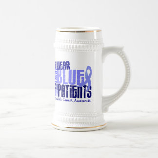 I Wear Light Blue For Patients 6.4 Prostate Cancer Beer Stein