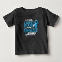 I Wear Light Blue For Prostate Cancer Awareness Baby T-Shirt