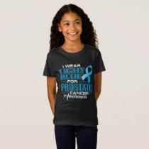 I Wear Light Blue For Prostate Cancer Awareness T-Shirt