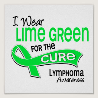 I Wear Lime Green 42 Cure Lymphoma Poster