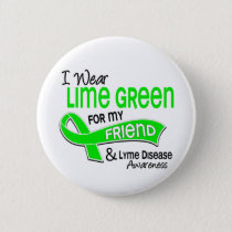 I Wear Lime Green 42 Friend Lyme Disease Button