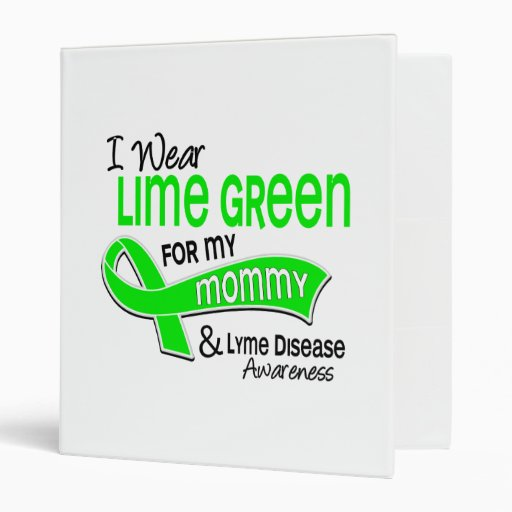 I Wear Lime Green 42 Mommy Lyme Disease Vinyl Binders