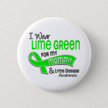 I Wear Lime Green 42 Mommy Lyme Disease Pinback Button