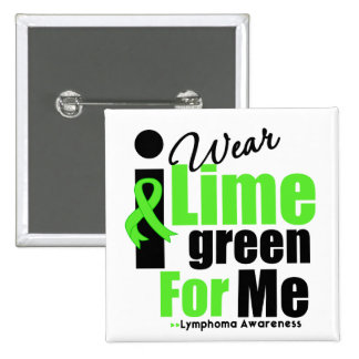I Wear Lime Green For Me 2 Inch Square Button