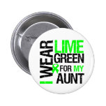 I Wear Lime Green For My Aunt Lymphoma Pinback Buttons